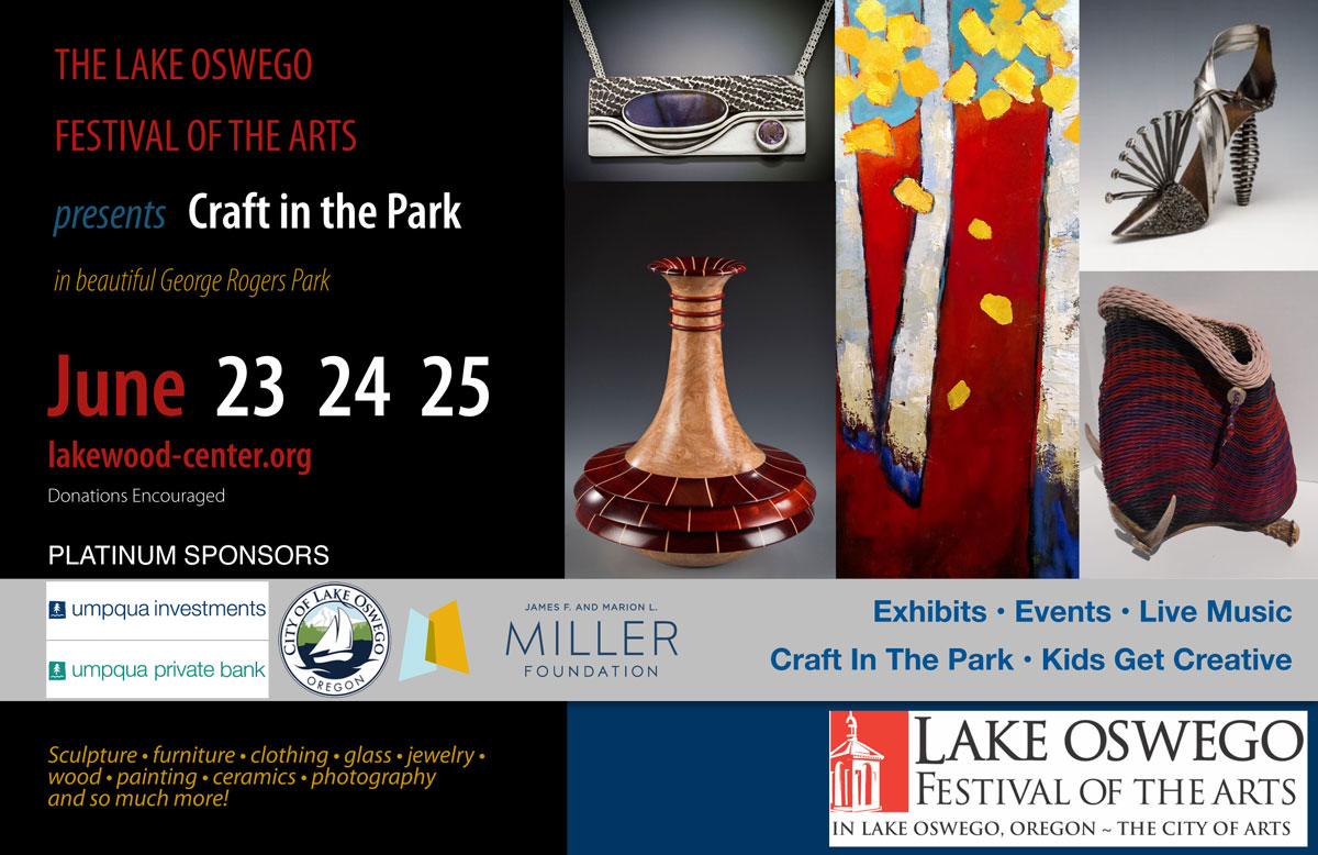 Craft in the Park - See Lake Oswego Festival artists at George Rogers Park, June 23-25, 2017
